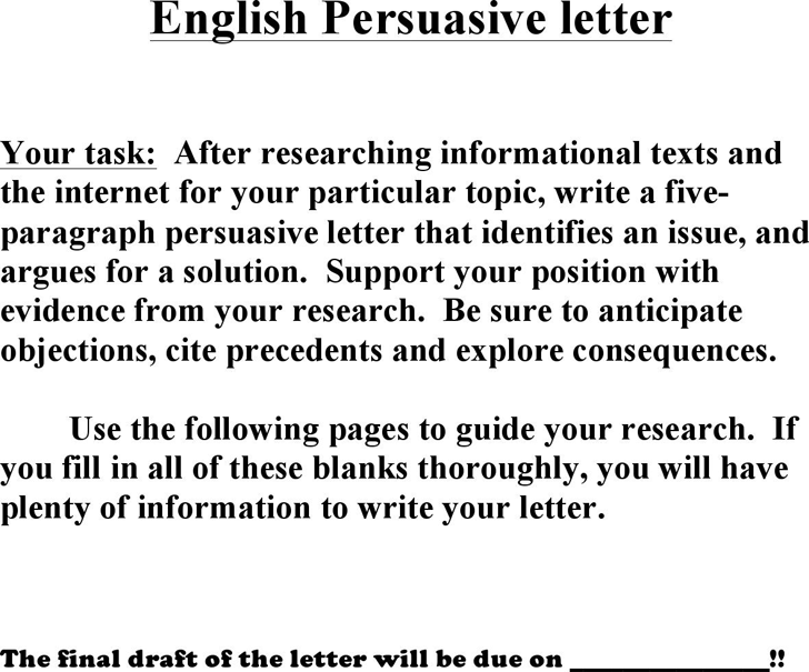 persuasive letter phi 105 Part 1: select a topic: choose a topic for your persuasive essay from the list belowif you would like to write about a topic that is not on the list, contact your instructor via email to request approval.